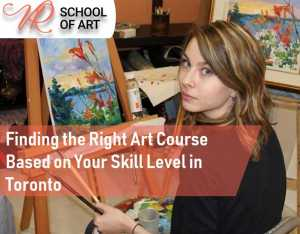 Finding the Right Art Course Based on Your Skill Level in Toronto
